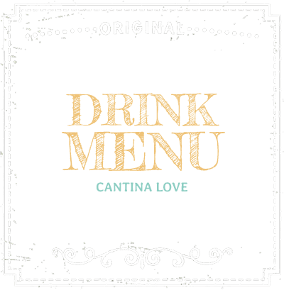 Drink Menu - Cantina Love
