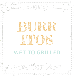Burritos - Wet to Grilled