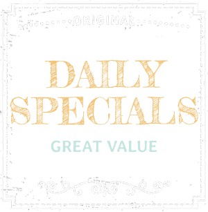 Daily Specials - Great Value