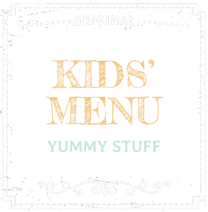 Kids' Menu - Yummy Stuff