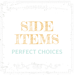 Side Items - Perfect Choices